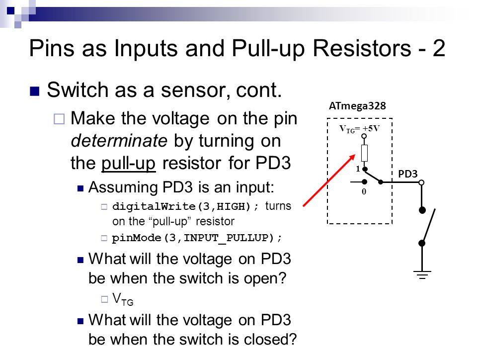 Pins as Inputs and Pull-up Resistors - 2 Switch as a sensor, cont.