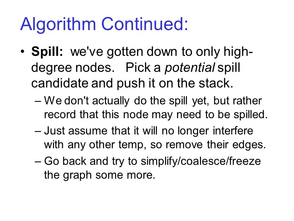 Algorithm Continued: Spill: we ve gotten down to only high- degree nodes.