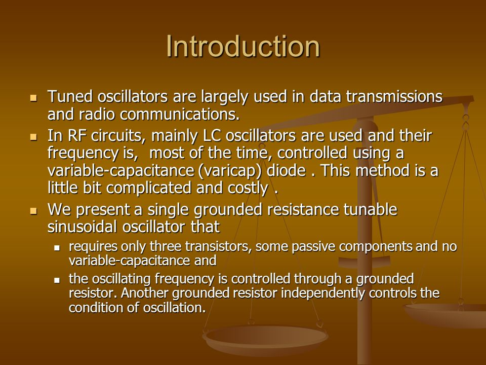 Introduction Tuned oscillators are largely used in data transmissions and radio communications.
