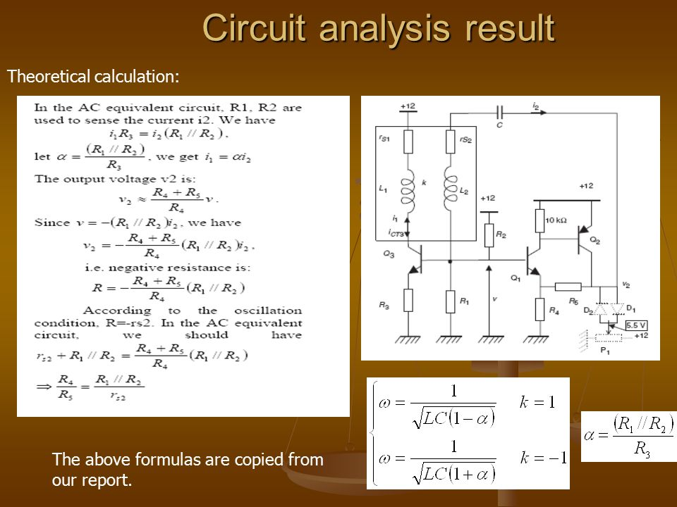 Circuit analysis result Theoretical calculation: The above formulas are copied from our report.