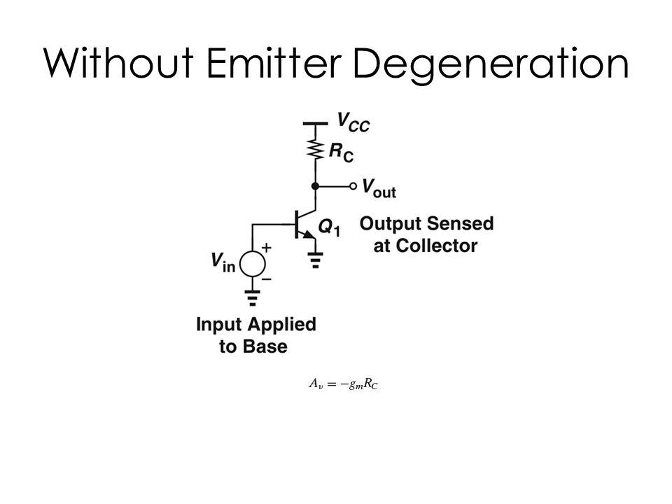 Without Emitter Degeneration