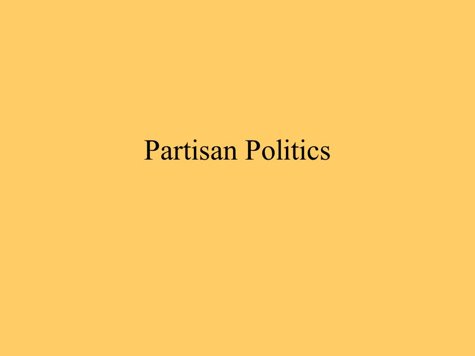 Partisan Politics