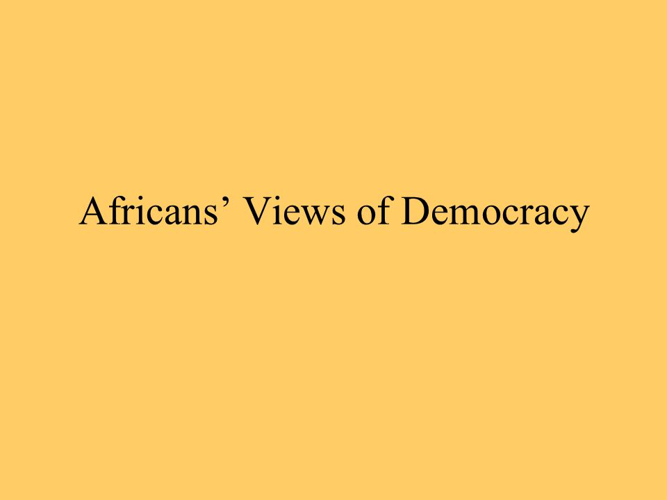 Africans' Views of Democracy