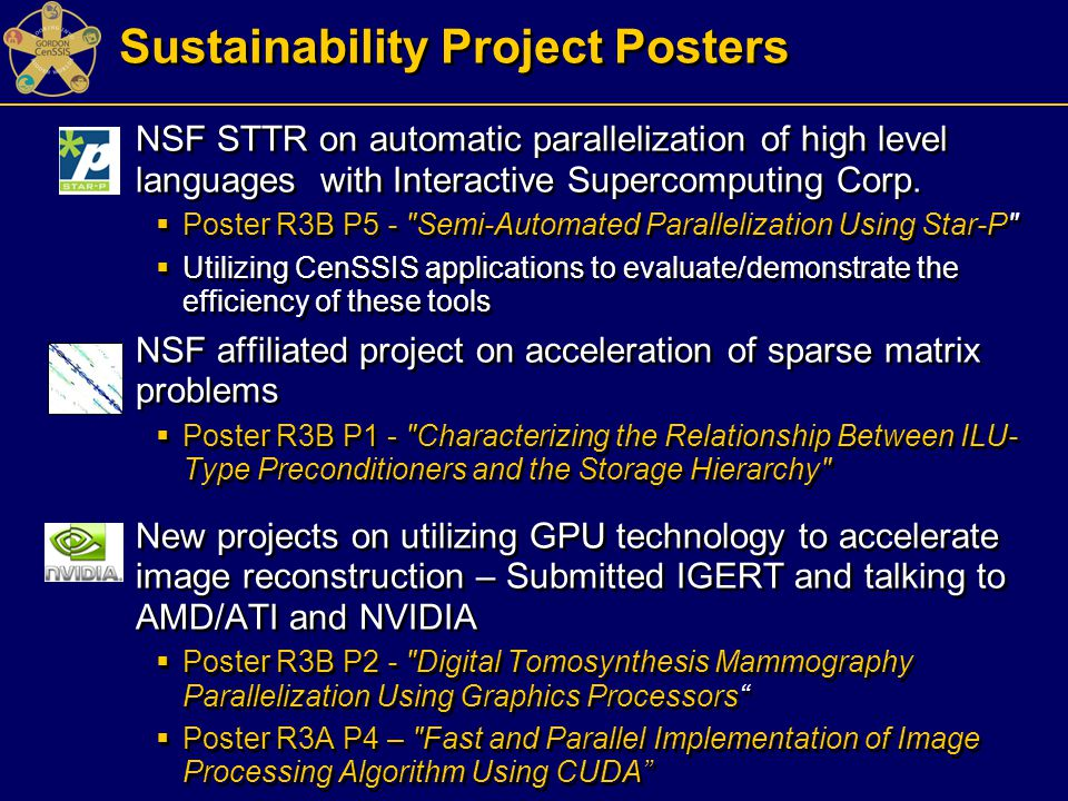 Sustainability Project Posters  NSF STTR on automatic parallelization of high level languages with Interactive Supercomputing Corp.  Poster R3B P5 -