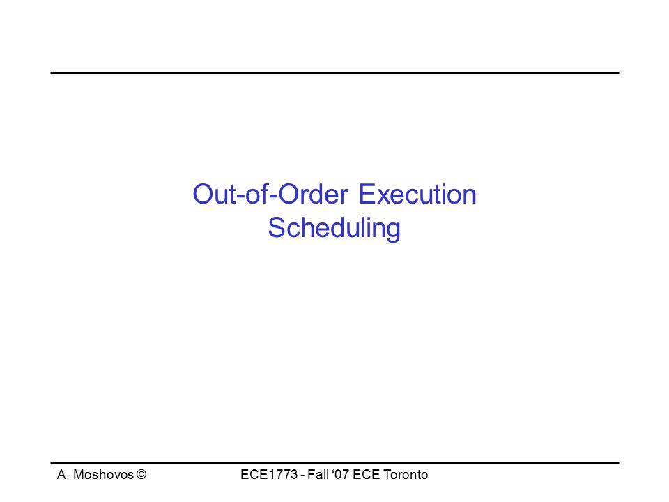 A. Moshovos ©ECE1773 - Fall '07 ECE Toronto Example: cycle 1