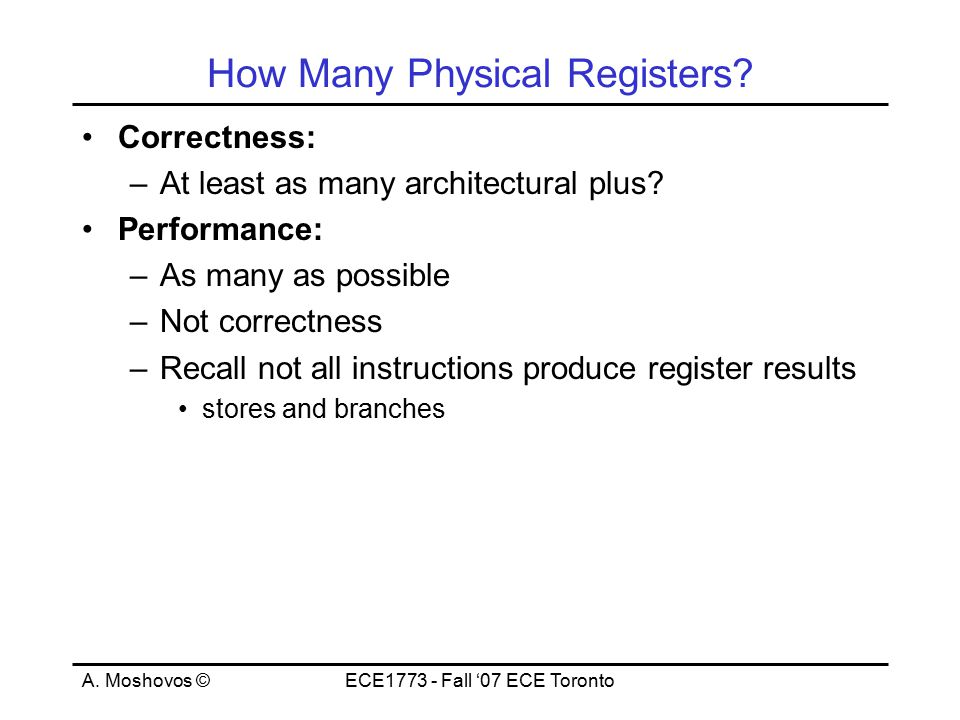 A. Moshovos ©ECE1773 - Fall '07 ECE Toronto How Many Physical Registers.