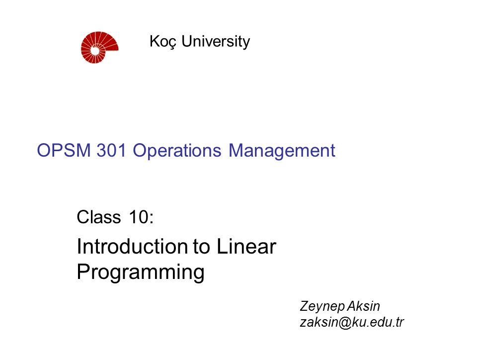 Announcements  Assignment 2 due on Monday  Midterm 1 next Wednesday  On Monday October 31, OPSM 301 class will be held in the computer lab SOS 180 –Graded class participation activity –Will show how to use Excel Solver to solve linear programs –You will need this for assignment 3