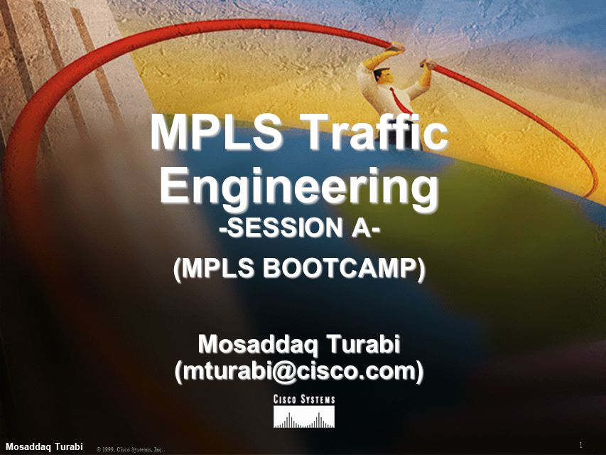 71 MPLS BOOTCAMP ( Mosaddaq Turabi) © 2000, Cisco Systems, Inc.