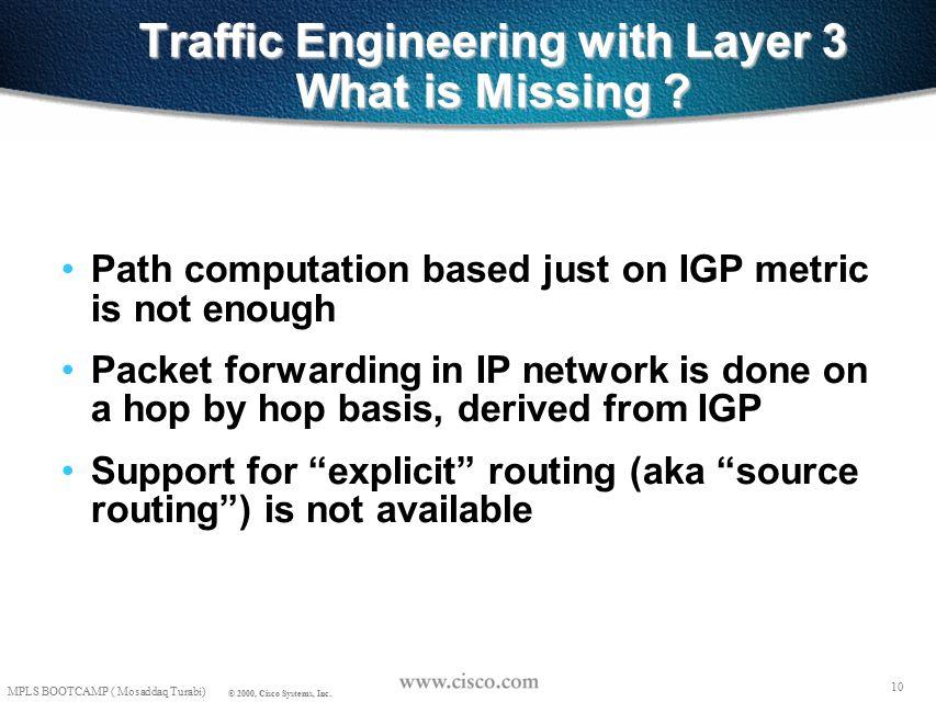 9 MPLS BOOTCAMP ( Mosaddaq Turabi) © 2000, Cisco Systems, Inc.
