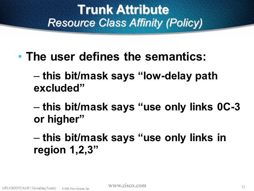 32 MPLS BOOTCAMP ( Mosaddaq Turabi) © 2000, Cisco Systems, Inc.