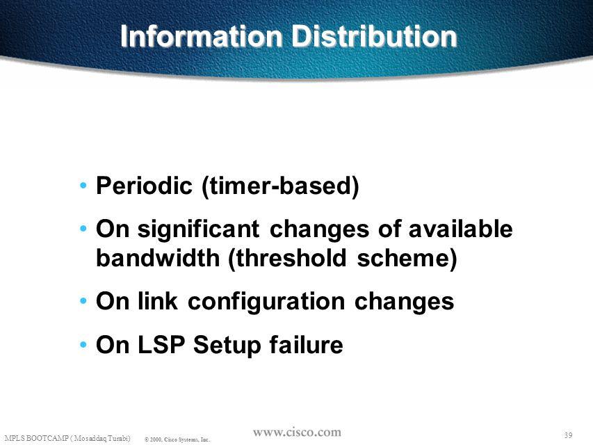 38 MPLS BOOTCAMP ( Mosaddaq Turabi) © 2000, Cisco Systems, Inc.