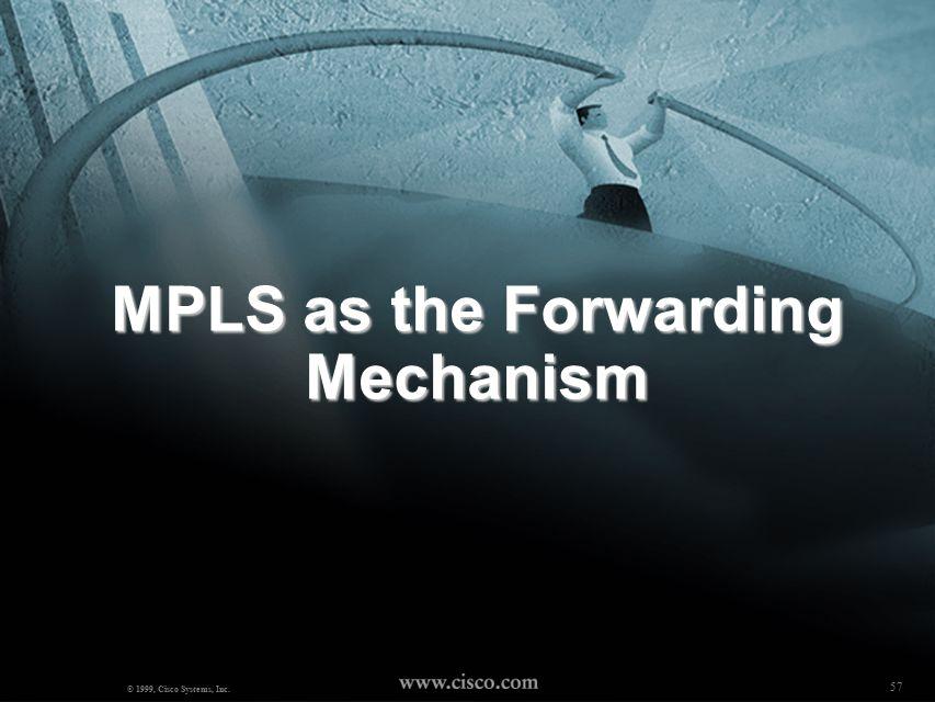 56 MPLS BOOTCAMP ( Mosaddaq Turabi) © 2000, Cisco Systems, Inc.