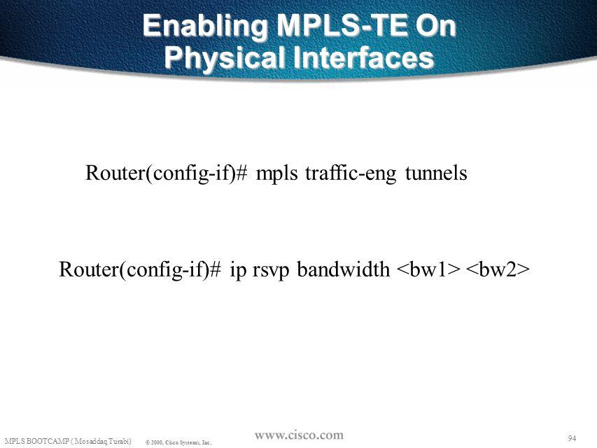 93 MPLS BOOTCAMP ( Mosaddaq Turabi) © 2000, Cisco Systems, Inc.