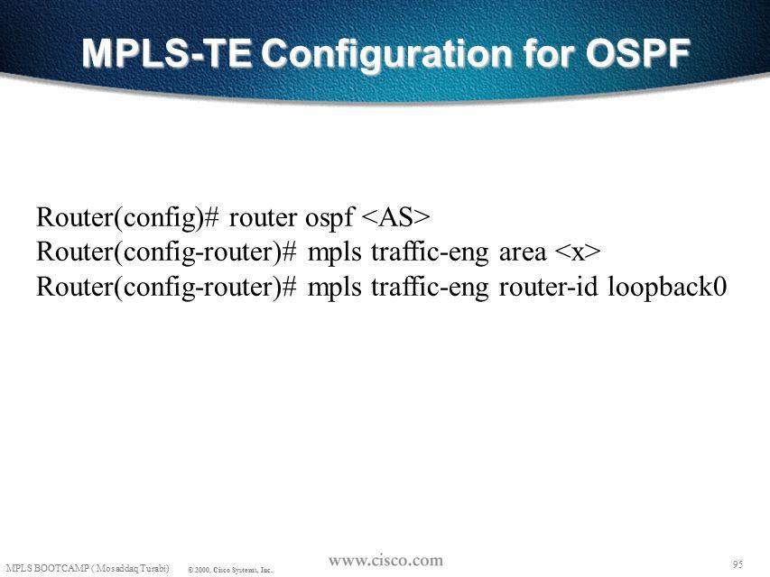 94 MPLS BOOTCAMP ( Mosaddaq Turabi) © 2000, Cisco Systems, Inc.