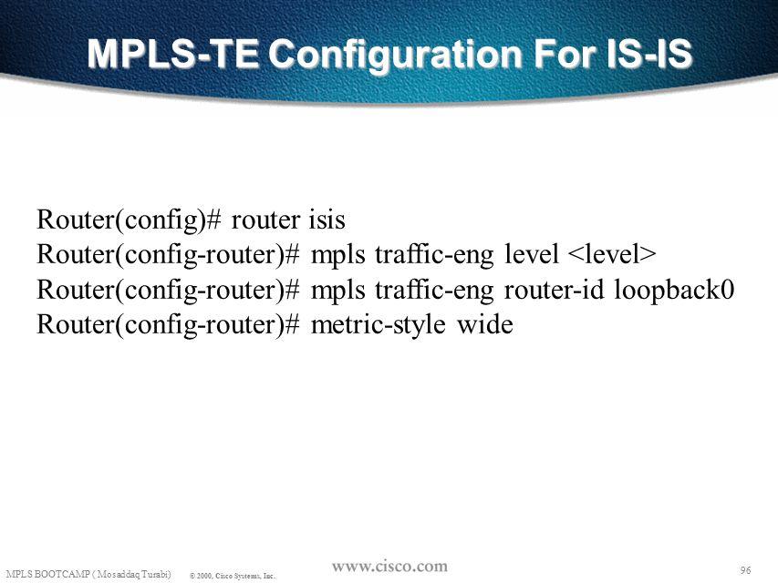 95 MPLS BOOTCAMP ( Mosaddaq Turabi) © 2000, Cisco Systems, Inc.