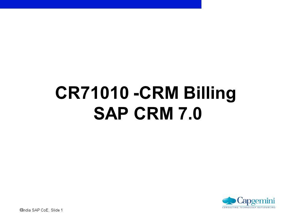  India SAP CoE, Slide 1 CR71010 -CRM Billing SAP CRM 7.0
