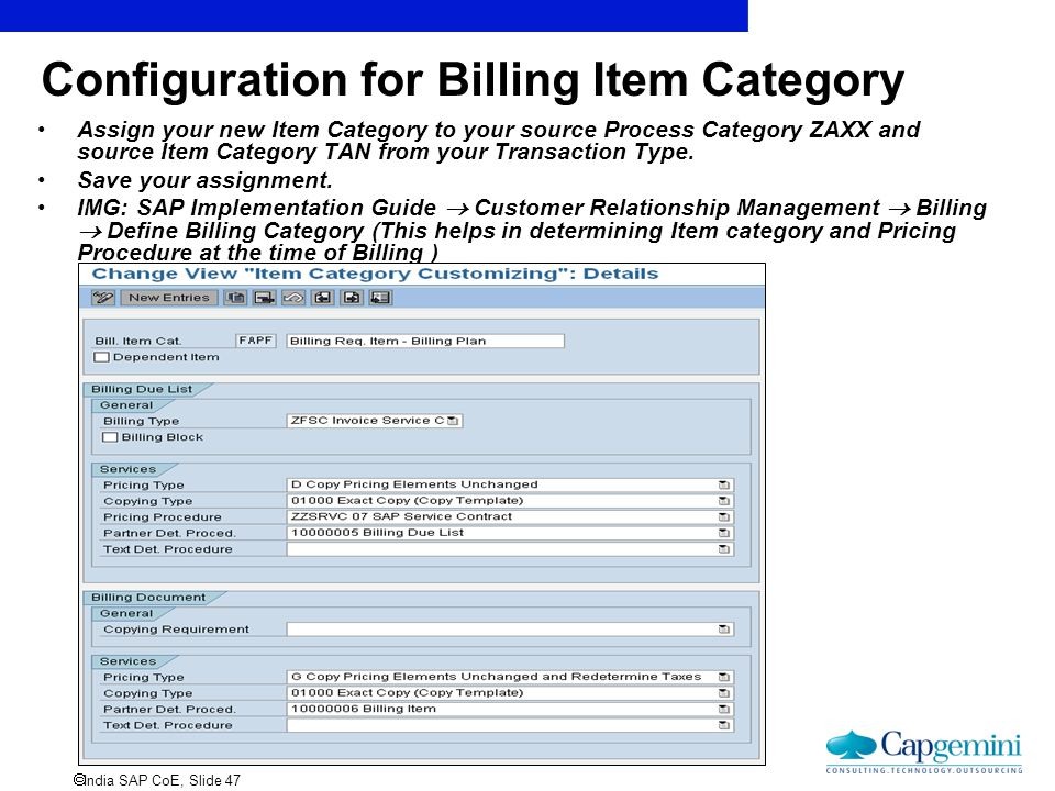  India SAP CoE, Slide 47 Configuration for Billing Item Category Assign your new Item Category to your source Process Category ZAXX and source Item C