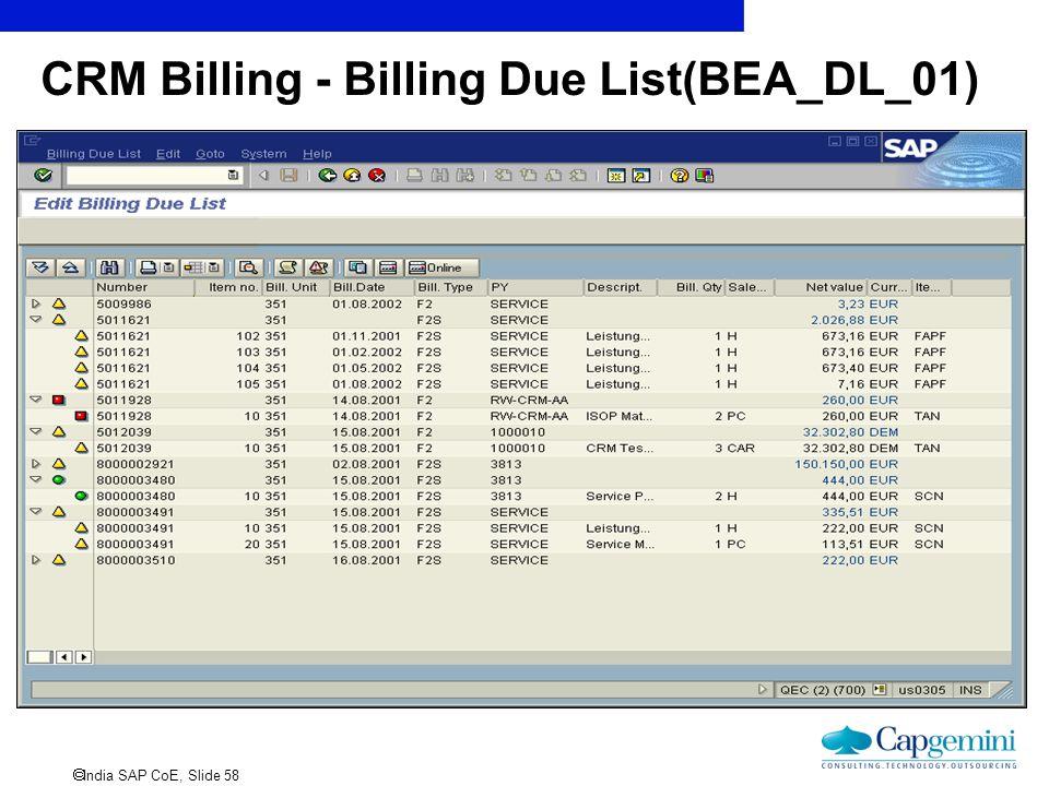  India SAP CoE, Slide 58 CRM Billing - Billing Due List(BEA_DL_01)