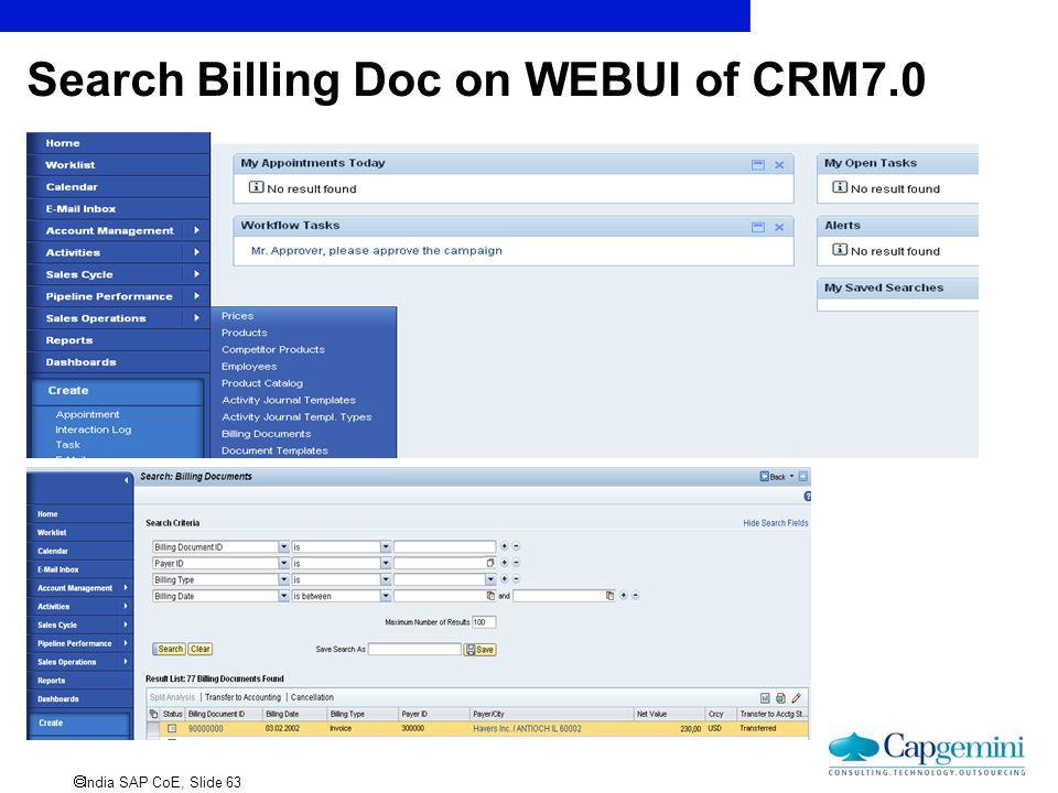  India SAP CoE, Slide 63 Search Billing Doc on WEBUI of CRM7.0