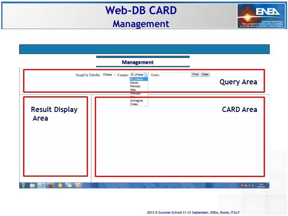 2013 II Summer School 11-13 September, ENEA, Rome, ITALY Web-DB CARD Management Management Query Area CARD AreaResult Display Area