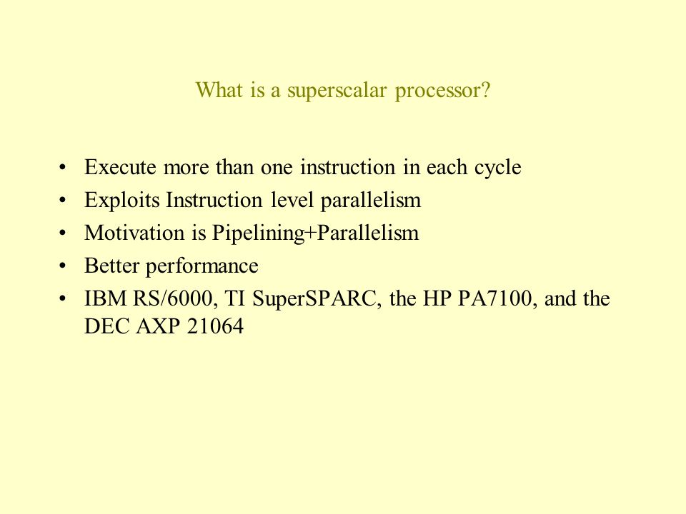 What is a superscalar processor.