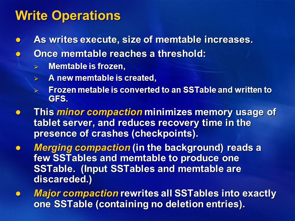 Write Operations As writes execute, size of memtable increases.