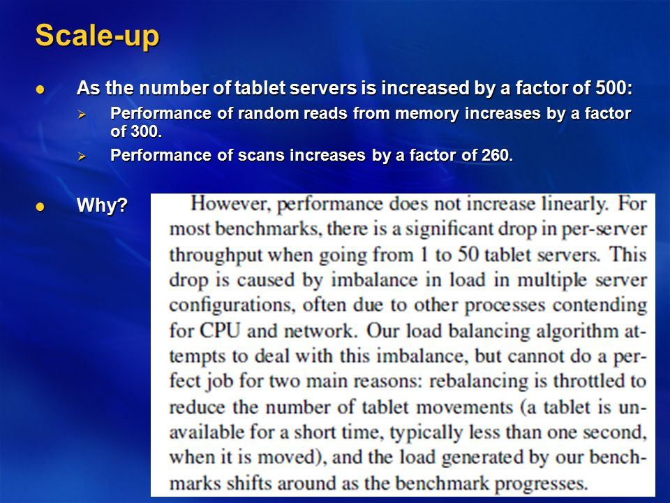 Scale-up As the number of tablet servers is increased by a factor of 500: As the number of tablet servers is increased by a factor of 500:  Performan
