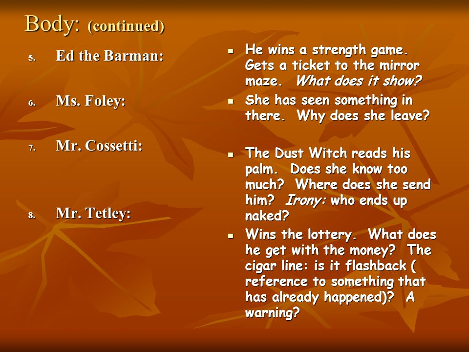 Body: (continued) 5.Ed the Barman: 6. Ms. Foley: 7.