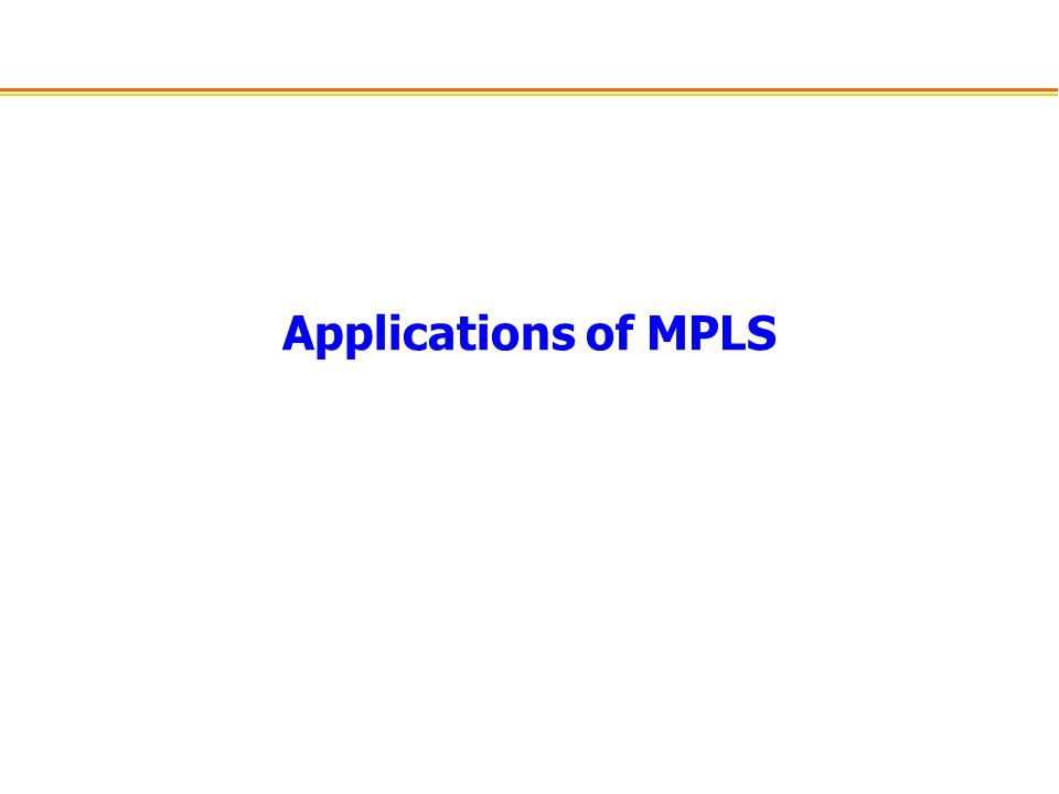 Applications of MPLS