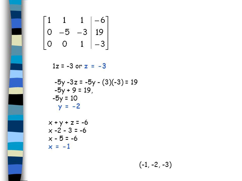 z = -3 y = --2 x = -1 z = -3 y = -8 x = -3