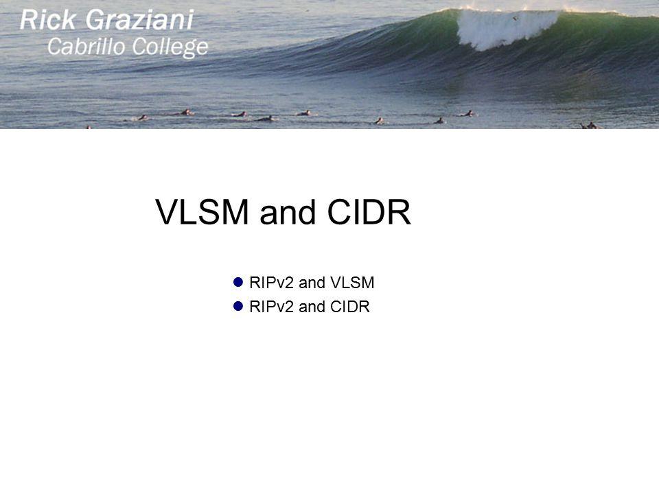 VLSM and CIDR RIPv2 and VLSM RIPv2 and CIDR