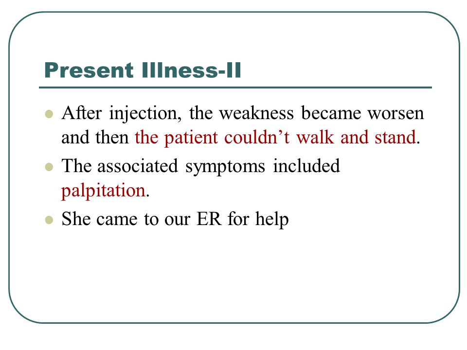 Present Illness-III She denied fever, chest pain, chest tightness, cold sweating, dyspnea, dizzness, nausea, vomiting, diarrhea, anorexia, tarry or bloody stool, frequency, urgency and flank pain.