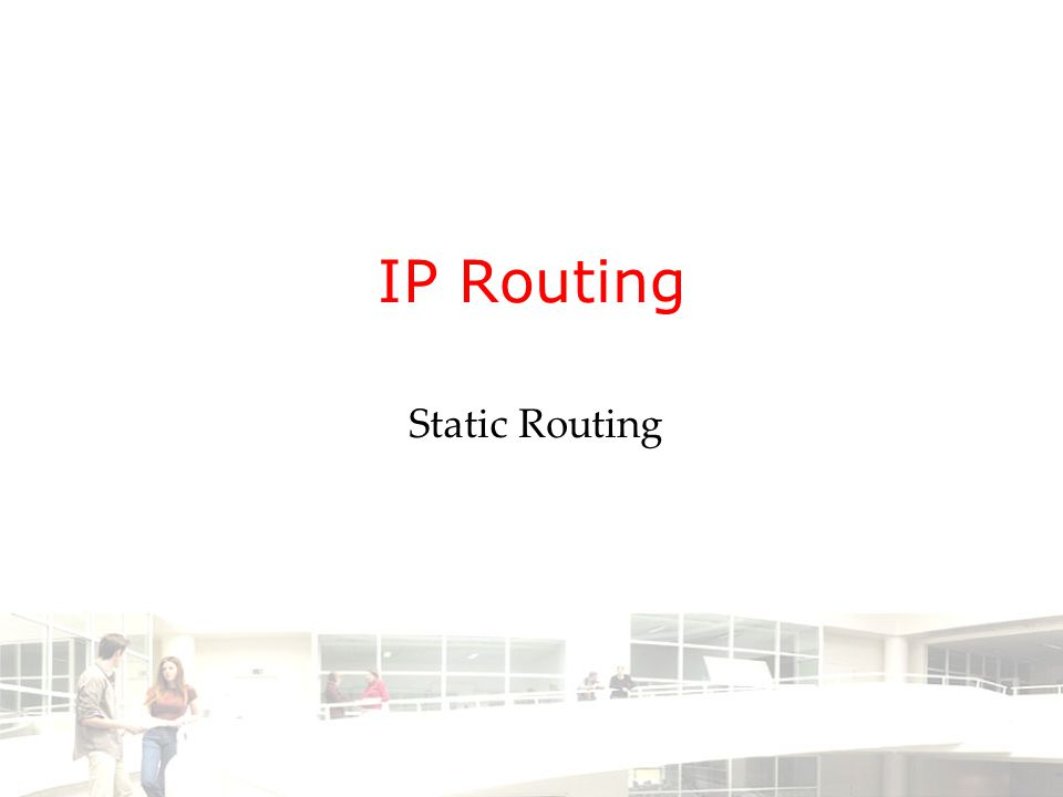 IP Routing Static Routing