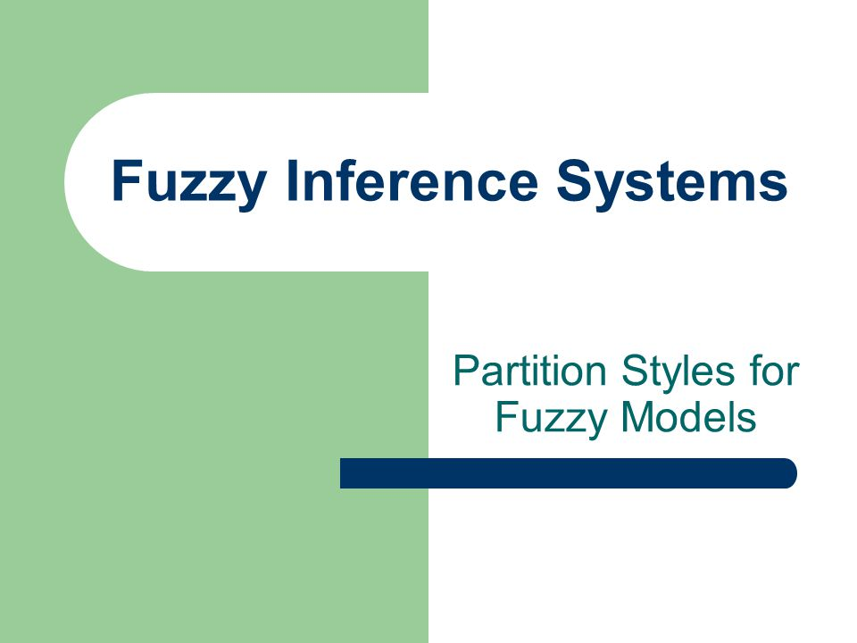 Fuzzy Inference Systems Partition Styles for Fuzzy Models