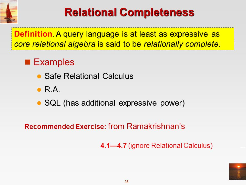 36 Relational Completeness Examples Safe Relational Calculus R.A.