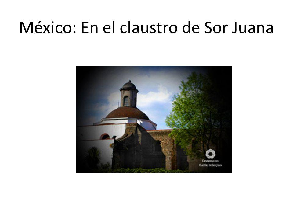 México: En el claustro de Sor Juana