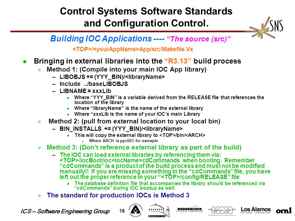 "ICS – Software Engineering Group 16 Control Systems Software Standards and Configuration Control. Bringing in external libraries into the ""R3.13"" buil"