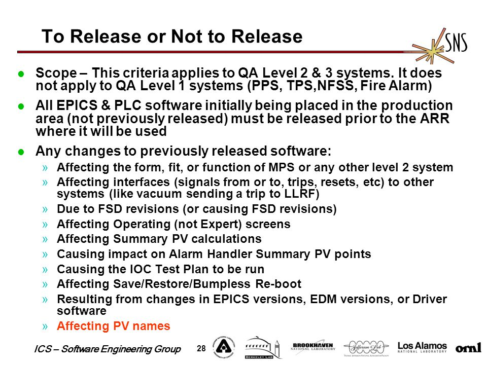 ICS – Software Engineering Group 28 To Release or Not to Release Scope – This criteria applies to QA Level 2 & 3 systems. It does not apply to QA Leve