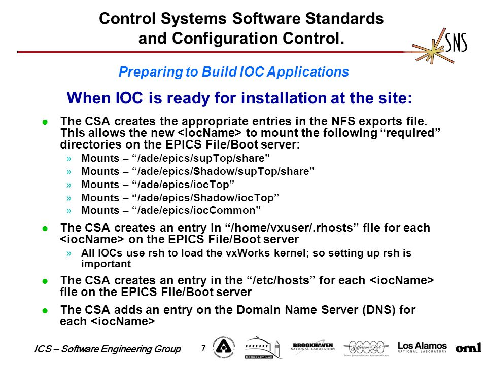 ICS – Software Engineering Group 7 Control Systems Software Standards and Configuration Control. The CSA creates the appropriate entries in the NFS ex