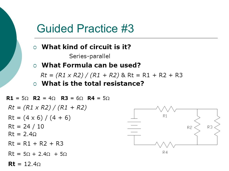 Guided Practice #3  What kind of circuit is it. What Formula can be used.