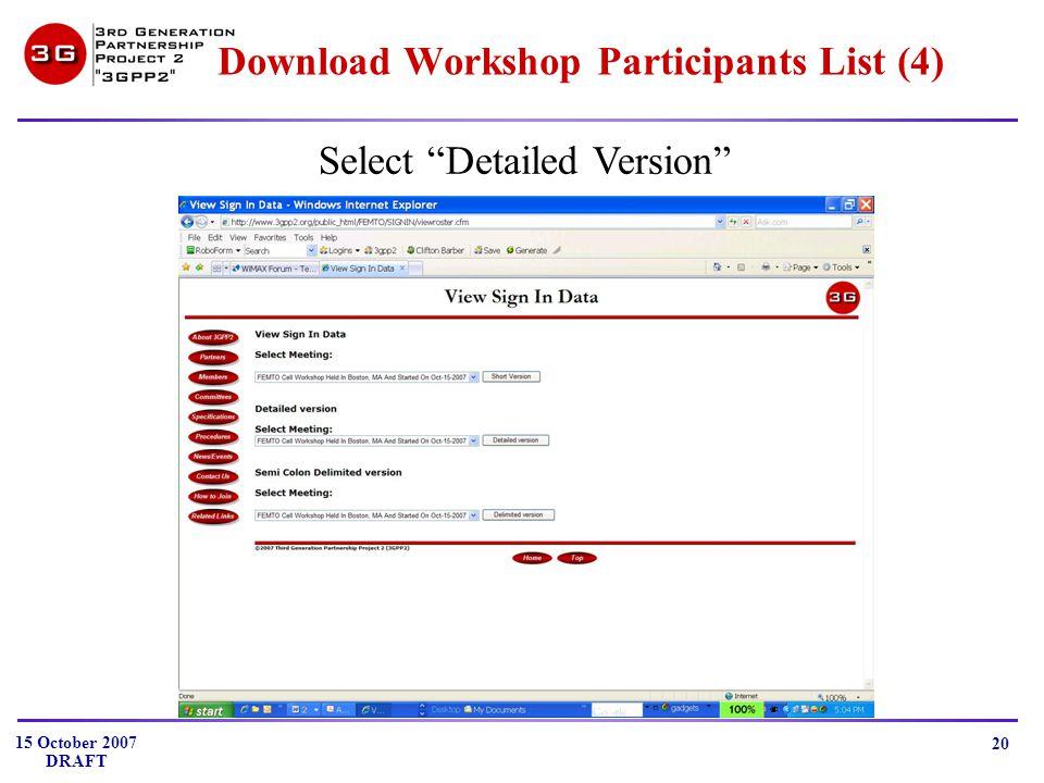 15 October 2007 DRAFT 20 Download Workshop Participants List (4) Select Detailed Version