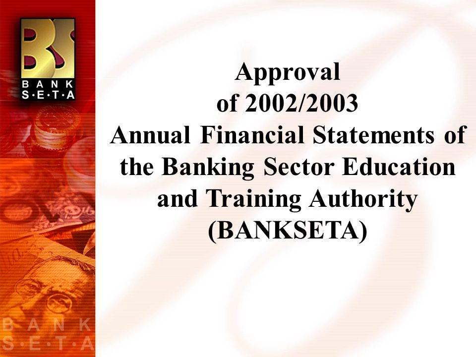 Approval of 2002/2003 Annual Financial Statements of the Banking Sector Education and Training Authority (BANKSETA)