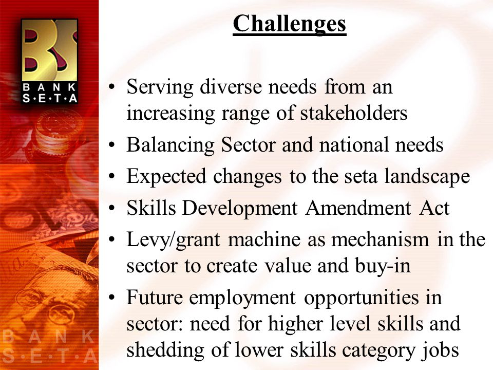 Challenges Serving diverse needs from an increasing range of stakeholders Balancing Sector and national needs Expected changes to the seta landscape S