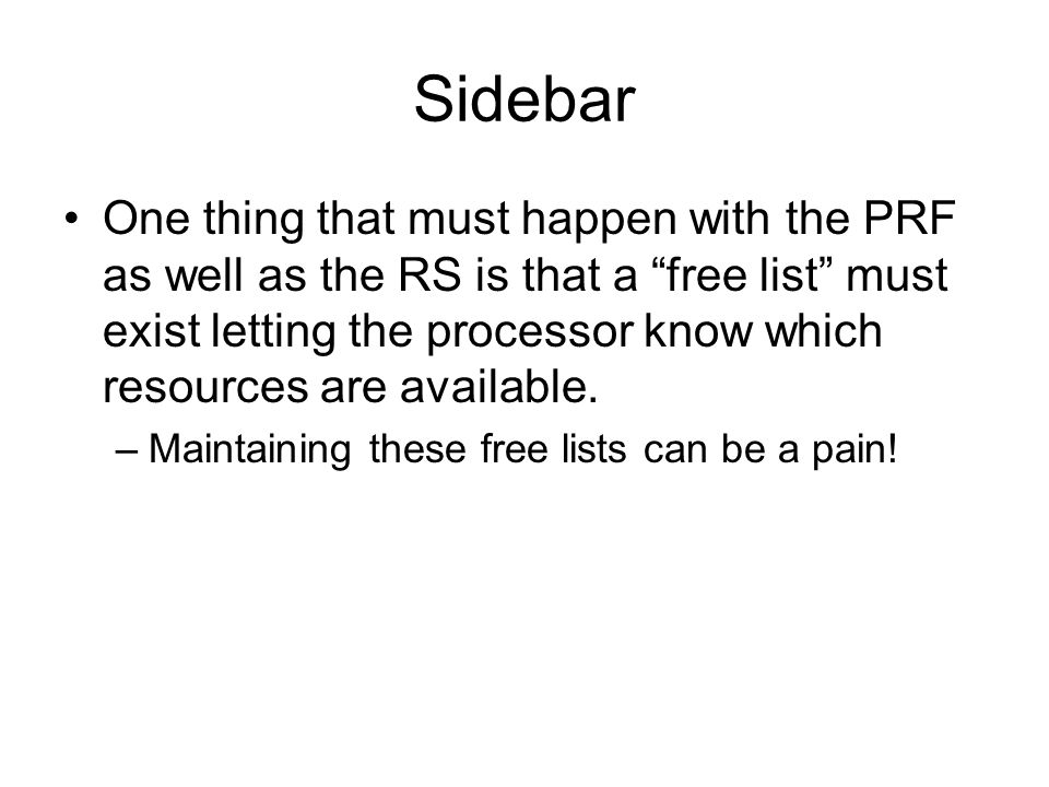 """Sidebar One thing that must happen with the PRF as well as the RS is that a """"free list"""" must exist letting the processor know which resources are avai"""