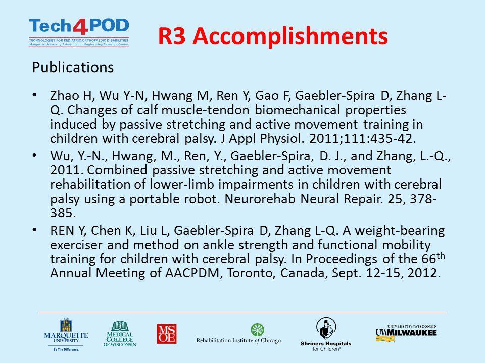 R3 Accomplishments Publications Zhao H, Wu Y-N, Hwang M, Ren Y, Gao F, Gaebler-Spira D, Zhang L- Q.