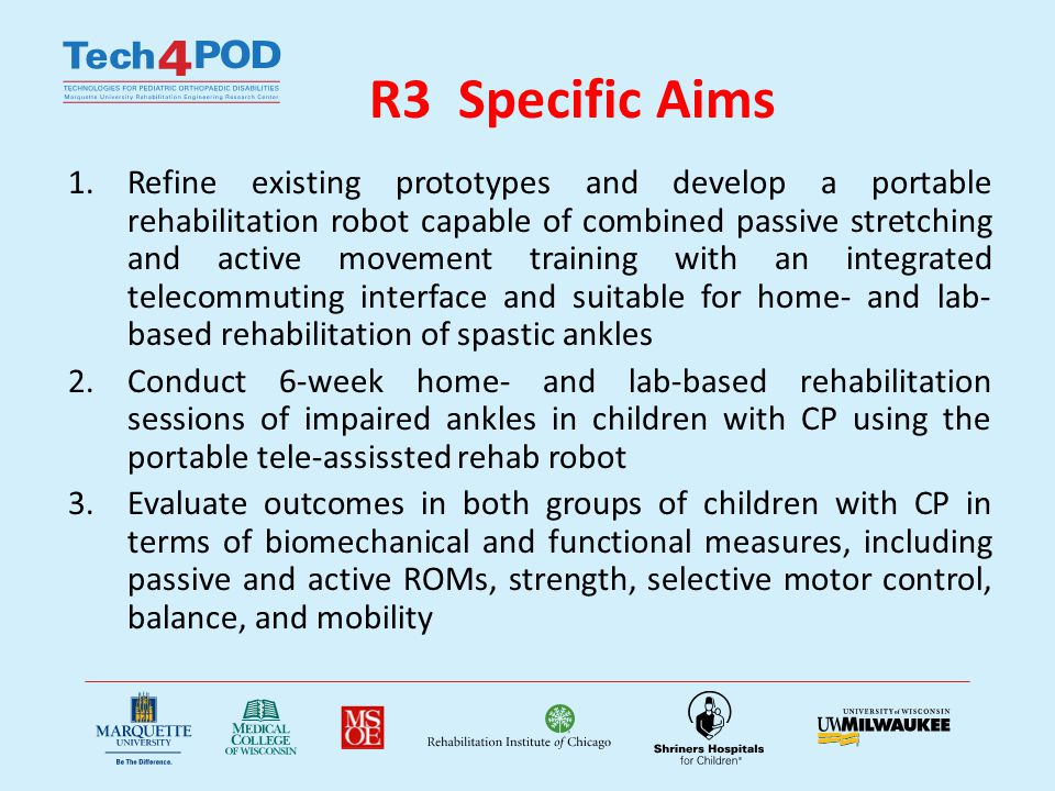 R3 Procedures Passive Stretching : 15 minutes at beginning, 5 minute cool down after active movement training – Basic Stretching: to measure PROM – Intelligent Stretching: holds patient in dorsiflexion position for 10 seconds at a time, decreases velocity near end range