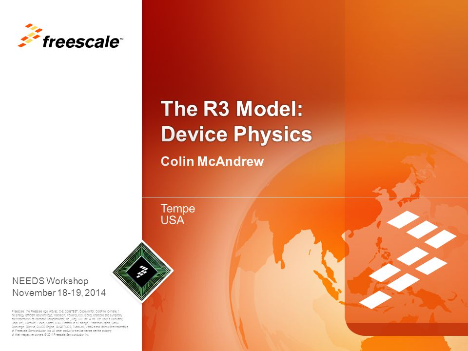 TM 12 Freescale, the Freescale logo, AltiVec, C-5, CodeTEST, CodeWarrior, ColdFire, C-Ware, the Energy Efficient Solutions logo, mobileGT, PowerQUICC, QorIQ, StarCore and Symphony are trademarks of Freescale Semiconductor, Inc., Reg.