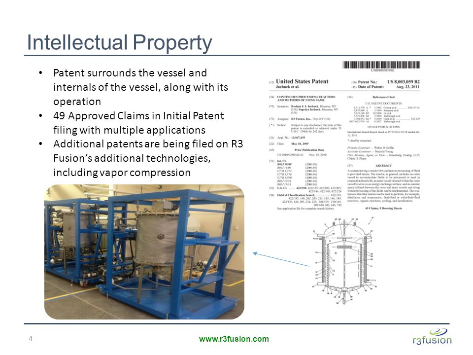 Intellectual Property 4 www.r3fusion.com Patent surrounds the vessel and internals of the vessel, along with its operation 49 Approved Claims in Initial Patent filing with multiple applications Additional patents are being filed on R3 Fusion's additional technologies, including vapor compression