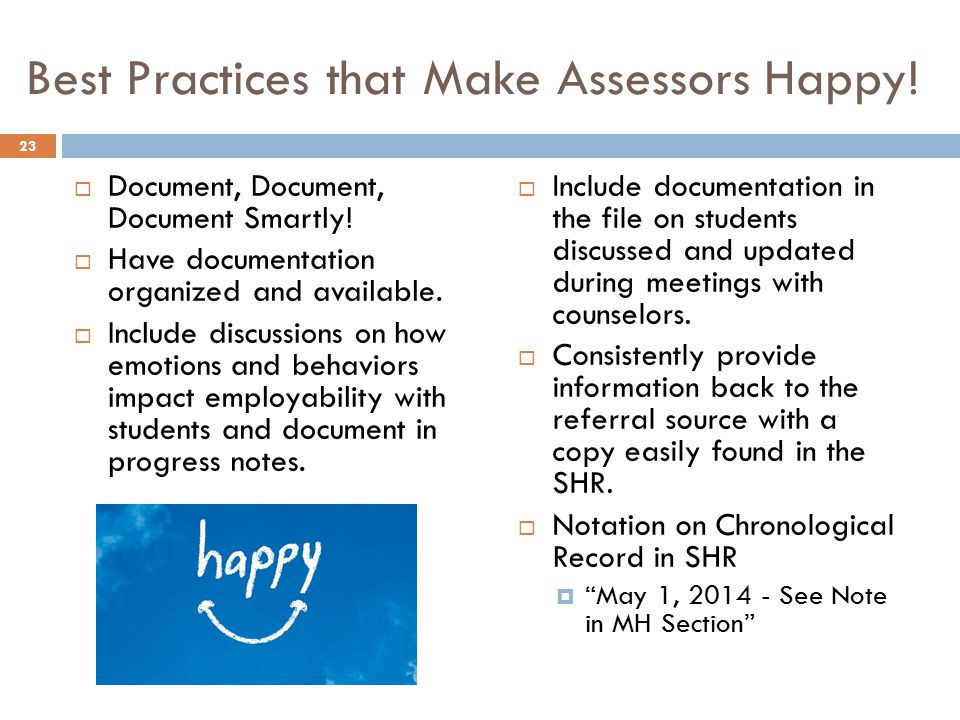 Best Practices that Make Assessors Happy. Document, Document, Document Smartly.
