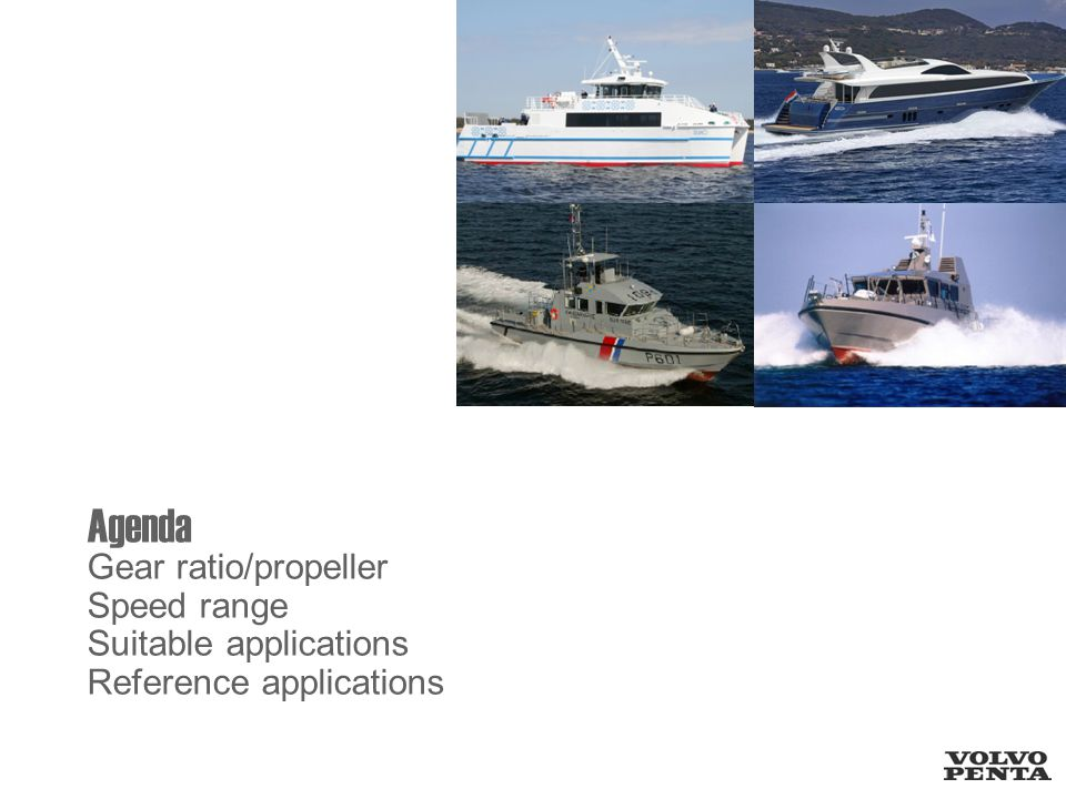 Agenda Gear ratio/propeller Speed range Suitable applications Reference applications